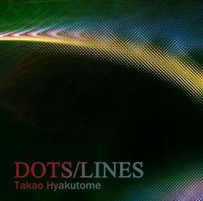 Takao Hyakutome Dots/Lines